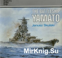 The Battleship Yamato (Anatomy of the Ship)