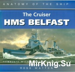The Cruiser HMS Belfast (Anatomy of the Ship)