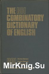 Комбинаторный словарь английского языка / The BBI combinatory dictionary of ...