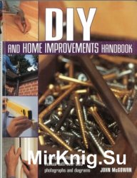 DIY and Home Improvements Handbook: A Complete Step-by-Step Manual with Ove ...