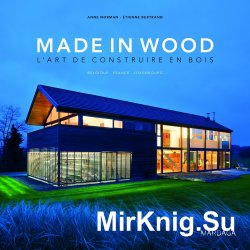 Made in Wood: L'art de construire en bois