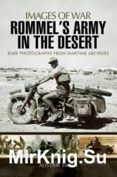 Images of War - Rommel's Army in the Desert