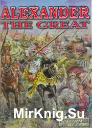 Alexander the Great: The Rise of Macedonia 359-323 BC