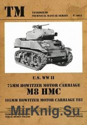 U.S. WW II 75MM Howitzer Motor Carriage M8 HMC 105MM Howitzer Motor Carriage T82