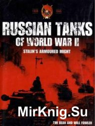Russian Tanks of World War II. Stalin's Armoured Might