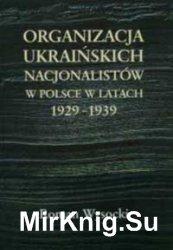 Organizacja Ukraińskich Nacjonalistów w Polsce w latach 1929–1939
