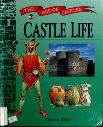 Castle Life (The Age of Castles)