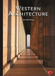 Western Architecture: From Ancient Greece to the Present (World of Art)
