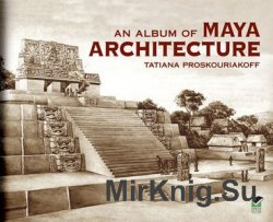 An Album of Maya Architecture