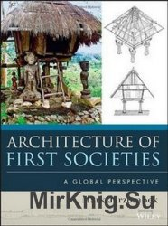 Architecture of First Societies: A Global Perspectiv