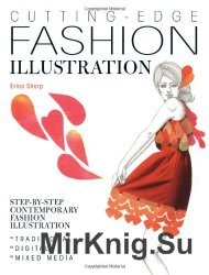 Cutting Edge Fashion Illustration: Step-by-step Contemporary Fashion Illust ...