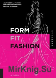 Form, Fit, Fashion: All the Details Fashion Designers Need to Know But Can  ...