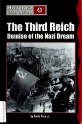 The Third Reich: Demise of the Nazi Dream (History's Great Defeats)