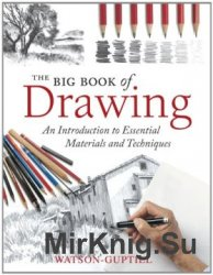 The Big Book of Drawing: An Introduction to Essential Materials and Techniq ...