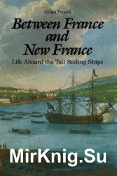 Between France and New France: Life Aboard tne Tall Sailng Ships