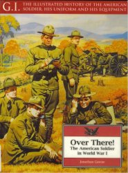 Over There! The American Soldier in World War I