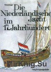 Die Niederlandische Jacht im 17. Jahrhundert: Eine technisch-historische Do ...