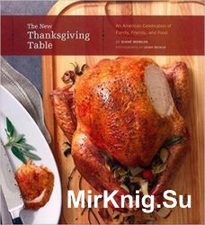 The New Thanksgiving Table: An American Celebration of Family, Friends, and Food