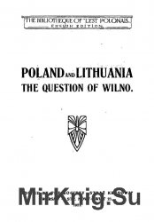 Poland and Lithuania the question of Wilno