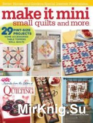 Make It Mini: Small Quilts and More, 2016