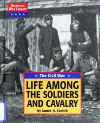 The Civil War: Life Among the Soldiers and Cavalry (American War Library)