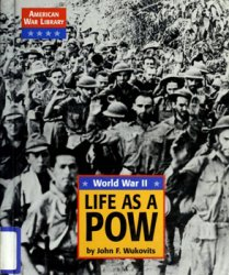 World War II: Life as a POW (American War Library)