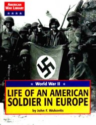 World War II: Life of an American Soldier in Europe (American War Library)