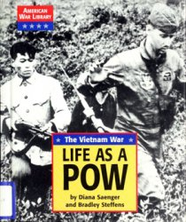 The Vietnam War: Life as a POW (American War Library)