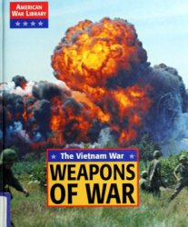 The Vietnam War: Weapons of War (American War Library)