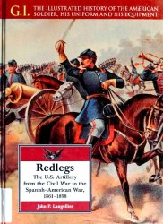 Redlegs. The U.S. Artillery From the Civil War to the Spanish-American War, ...