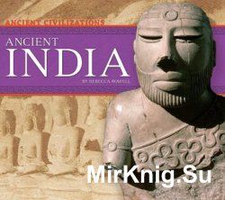 Ancient India (Ancient Civilizations)