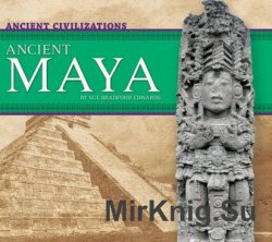 Ancient Maya (Ancient Civilizations)