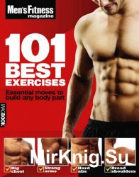 Men's Fitness. 101 Best Exercises (2010)