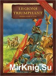 Legions Triumphant: Imperial Rome at War