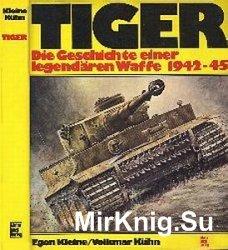 Tiger - Die Geschichte einer legendaren Waffe 1942-45
