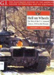 Hell on Wheels. The Men of the US Armored Forces 1918 to the Present