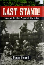 Last Stand! Famous Battles Against the Odds
