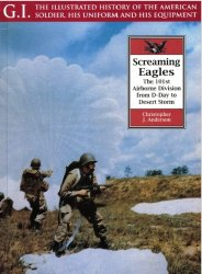 Screaming Eagles. The 101St Airborne Division from D-day to Desert Storm