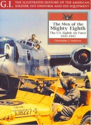 The Men of the Mighty Eighth. The USAAF 1942-45