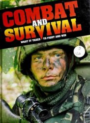 Combat and Survival: What it Takes to Fight and Win, vol.03