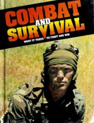 Combat and Survival: What it Takes to Fight and Win, vol.10