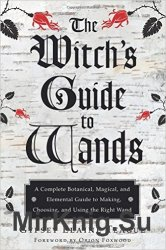 The Witch's Guide to Wands