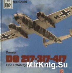 Dornier Do 217, 317, 417: Eine luftfahrtgeschichtliche Dokumentation