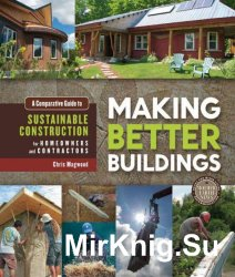 Making Better Buildings: A Comparative Guide to Sustainable Construction fo ...