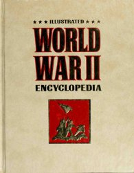 Illustrated World War II Encyclopedia, vol.01