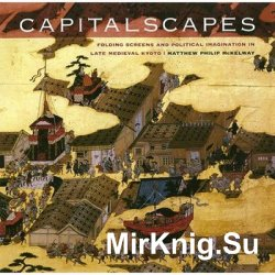 Capitalscapes: Folding Screens and Political Imagination in Late Medieval K ...