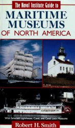 The Naval Institute Guide to Maritime Museums of North America