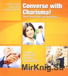 Converse with Charisma! How to Talk to Anyone and Enjoy Networking