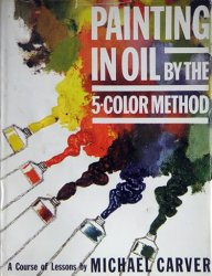 Painting in Oil by the 5-Color Method