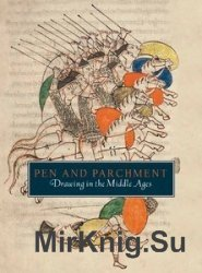 Pen and Parchment: Drawing in the Middle Ages